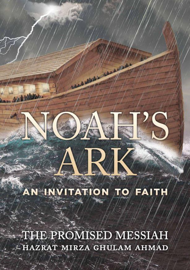 Noah's Ark: An Invitation to Faith | Islam Ahmadiyya