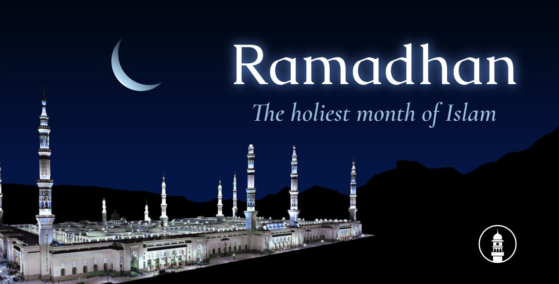 Ramadhan - The holiest month of Islam